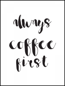 Poster Coffee first
